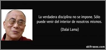 (El significado de la disciplina. Frase de Dalai Lama.)